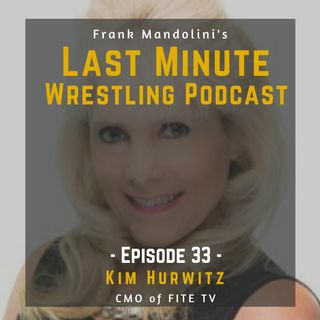 Ep. 33: Kim Hurwitz, CMO of FITE TV