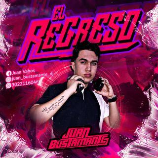 EL REGRESO 1.0  (JuanBustamante DJ) 2020