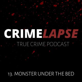 Episode 13: Monster Under The Bed: The Murders of Alice Adams and Tibor Vass
