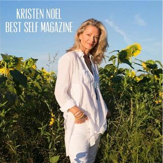 Authentic Living with Kristen Noel, Editor-in-Chief, Best Self Magazine