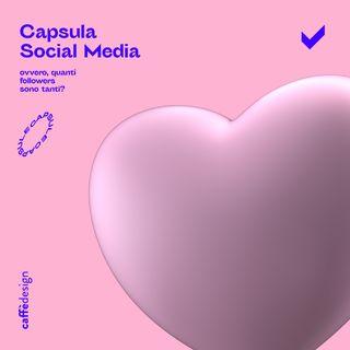 CAPSULE • Social Media