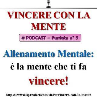 Vincere con la Mente Podcast - puntata 5: è la mente che ti fa vincere!