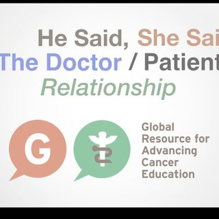 He Said, She Said - The Doctor/Patient Relationship