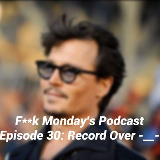 Episode 30 - Record Over -__-