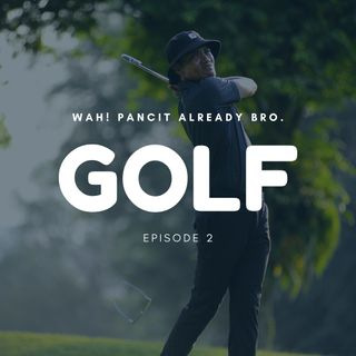 Episode 2 : GOLF
