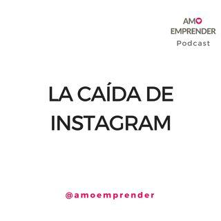 26 - La caida de Instagram