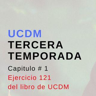Capitulo 1 Tercera Temporada UCDM Leccion 121
