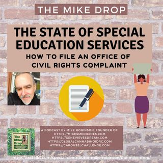 The Mike Drop! The State of Special Education Services; How to File an OCR Complaint Over Lack of Services