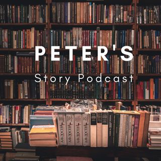 Peter's Story Podcast