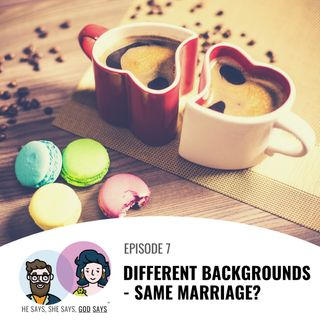 Different Backgrounds, Same Marriage?