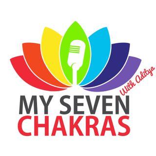 My Seven Chakras With AJ