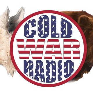 Cold War Radio - CWR#460 Trump Policy Building Toward Crescendo on Multiple, Simultaneous Fronts
