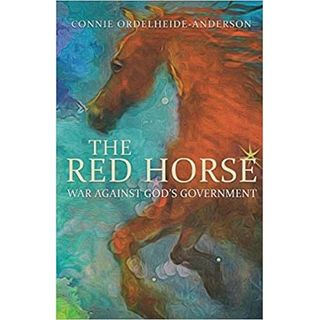 The Red Horse: War Against God's Government with Connie Anderson