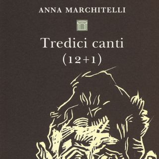 """Anna Marchitelli """"Tredici canti (12+1)"""""""