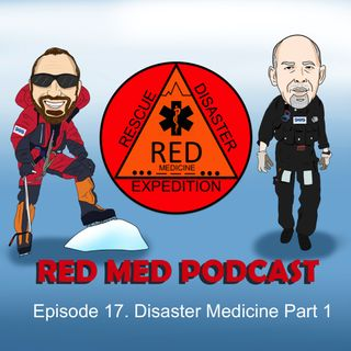 Episode 17 Disaster Medicine: Part 1