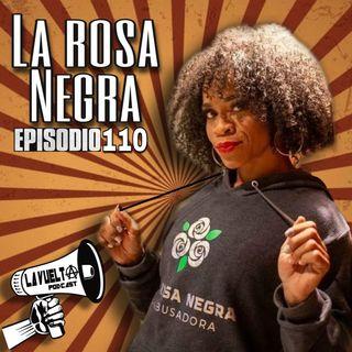 La Vuelta | La Rosa Negra Episodio 110