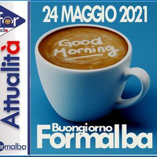 BUONGIORNO FORMALBA del 24 maggio 2021 con Marco Giustinelli