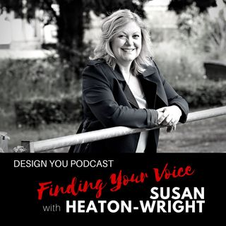 EP 029 – Finding Your Voice with Susan Heaton-Wright