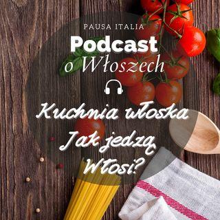 O sekrecie włoskiej kuchni oraz o nawykach jedzeniowych Włochów