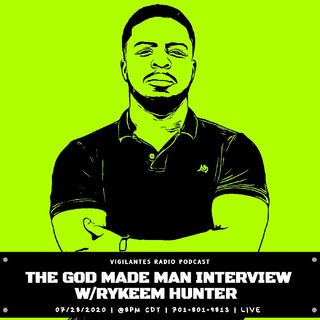 The God Made Man Interview w/Rykeem Hunter.