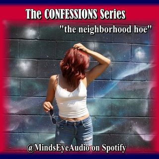 Confessions EP4 Neighborhood Hoe