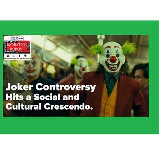 Joker Controversy Hits a Social and Cultural Crescendo  BP10.03.19