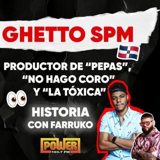 Ghetto SPM el productor dominicano de Pepas, La Tóxica y No hago Coro con Nadie de Farruko