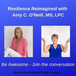 Resilience Re-imagined with Amy Oneill