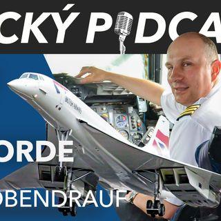 PILOT CONCORDE - Lubor Obendrauf - Letecký Podcast