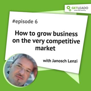 Episode 6. How to grow your business on the very competitive market with Janosch Lenzi