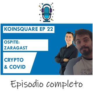 Investire in criptovalute nell'era post-covid ft Zaragast, Angeloni EP 22 SEASON 2020