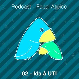 02 - Ida à UTI