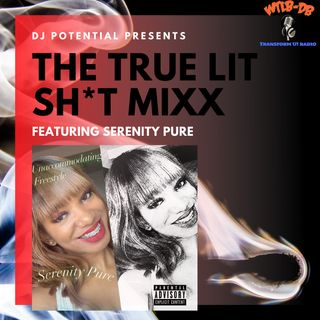 The True LIT SH*T MIXX featuring Serenity Pure freestyle release
