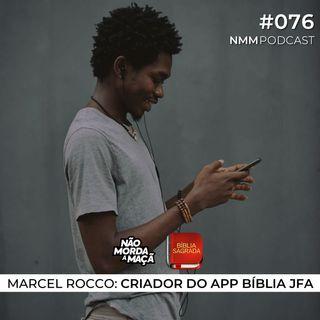 #76 - Marcel Rocco: O criador do app Bíblia JFA