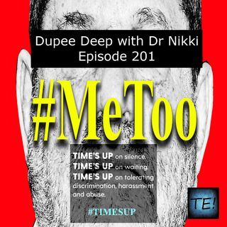 Dupee Deep: Episode 201 - #MeToo #TimesUp