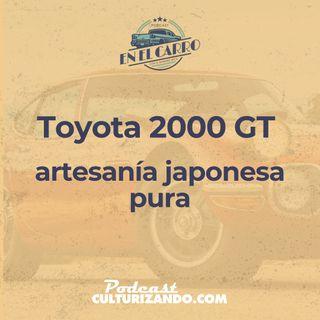E17 • Toyota 2000 GT, artesanía japonesa pura • Historia Automotriz • Culturizando