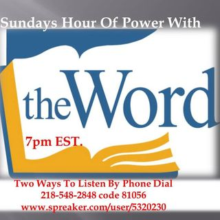 Join Our 3rd Sunday Hour Of Power w/The Word, Each Month a different speaker! Bless The Lord For His Word!!