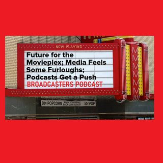Future for the Movieplex; Media Feels Some Furloughs; Podcasts Get a Push BP040320-116