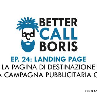 Better Call Boris episodio 24 - Le Landing Page