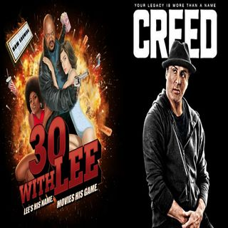 30 with Lee Episode 2: Creed the Movie (11-25-15)