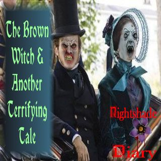 The Brown Witch and Another Terrifying Tale | Podcast