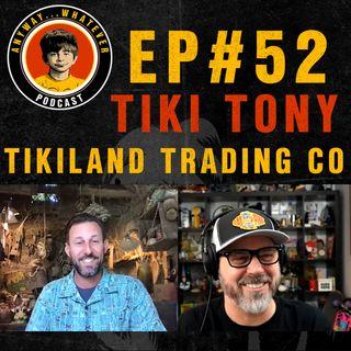 EP:52 With Amazing Tiki Artist Tiki Tony of Tikiland Trading Company and Disneyland's Adventureland Day