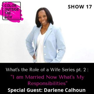 I am Married Now What's My Responsibility with guest Darlene Calhoun