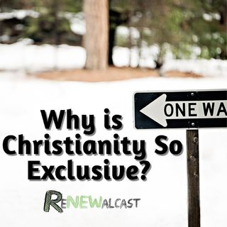 Why is Christianity so Exclusive?