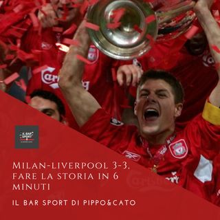 Episodio 3 - Milan-Liverpool 3-3, fare la storia in 6 minuti