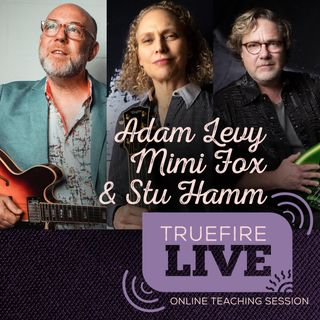 Adam Levy, Mimi Fox, and Stu Hamm Guitar & Bass Lessons, Performances, & Interviews