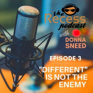 "Episode 3 | ""DIFFERENT"" IS NOT THE ENEMY"