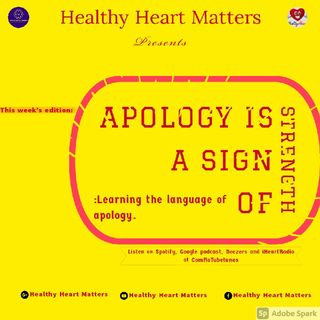 APOLOGY IS A SIGN OF STRENGTH: Learning The Language Of Apology
