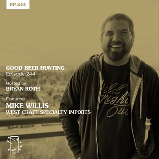 EP-244 Mike Willis of West Craft Specialty Imports