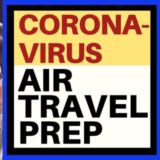 HOW TO PREP FOR A FLIGHT DURING CORONAVIRUS
